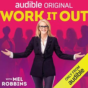 mel robins, Work It Out: The New Rules for Women to Get Ahead at Work, get ahead, women taking charge