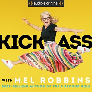 kick as, move forward hard, mel robbins. never let them stop you