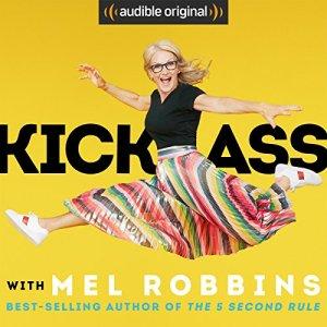 kick as, move forward hard, mel robbins. never let them stop you